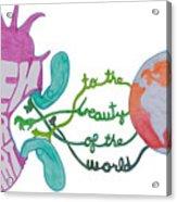 True Beauty In The World Acrylic Print