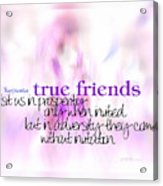 True Friends Acrylic Print