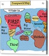 Trumpworld Map Acrylic Print