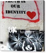 Truth Is Our Identity Acrylic Print