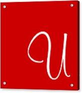 U In White Simple Script Acrylic Print