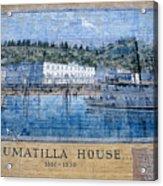 Umatilla House 1857 - 1930 Acrylic Print