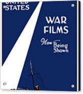 United States War Films Now Being Shown Acrylic Print by War Is Hell Store