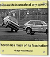 Unsafe At Any Speed Acrylic Print