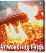 Unwavering Faith Acrylic Print