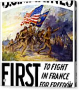 Us Marines - First To Fight In France Acrylic Print by War Is Hell Store