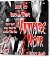 Vampire Noir Acrylic Print by The Scott Shaw Poster Gallery