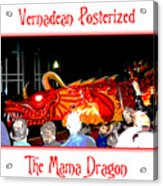 Vernadean Posterized - The Mama Dragon Acrylic Print