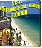 Visit Fort Lauderdal Poster A Acrylic Print