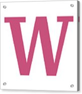 W In Pink Typewriter Style Acrylic Print