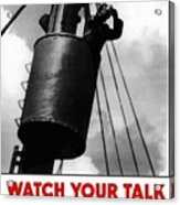 Watch Your Talk For His Sake  Acrylic Print by War Is Hell Store