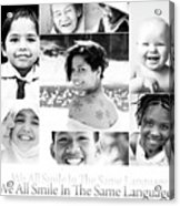 We All Smile In The Same Language Acrylic Print