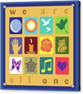 We Are All One Acrylic Print