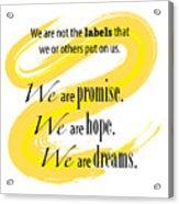 We Are Acrylic Print