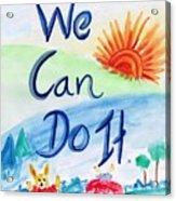We Can Do It Acrylic Print