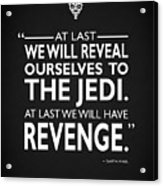We Will Have Revenge Acrylic Print