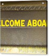 Welcome Aboard  Acrylic Print