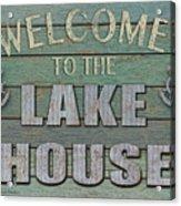 Welcome Lake House Acrylic Print