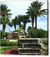 Welcome To Downtown Cocoa Beach Acrylic Print