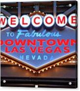 Welcome To Downtown Las Vegas Sign Slotzilla Acrylic Print