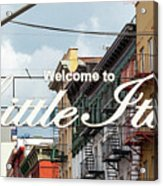 Welcome To Little Italy Sign In Lower Manhattan. Acrylic Print