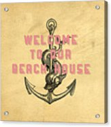Welcome To Our Beach House Acrylic Print