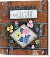 Welcome To Our Home Acrylic Print