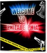 Welcome To Philadelphia Acrylic Print