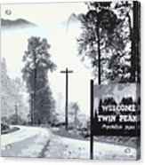 Welcome To Twin Peaks Acrylic Print