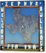Welcome To Zephyr Texas Acrylic Print