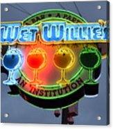 Wet Willie's Bar Acrylic Print