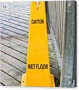 Wet Floor Warning Acrylic Print