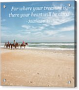 Where Your Treasure Is Acrylic Print