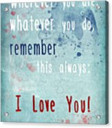 Wherever You Are Acrylic Print