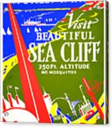 While In Worlds Fair, Visit Sea Cliff Acrylic Print