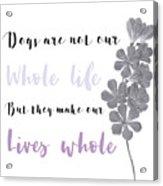 Whole Life Acrylic Print