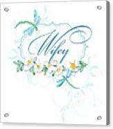 Wifey New Bride Dragonfly W Daisy Flowers N Swirls Acrylic Print