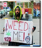 Will Work 4 Weed Acrylic Print