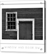 Window And Door Bw Poster Acrylic Print