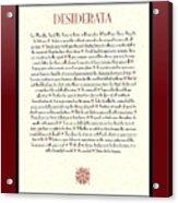 Wine Framed Sunburst Desiderata Poem Acrylic Print