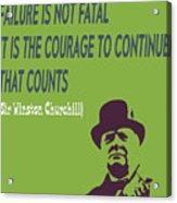 Winston Churchill Motivation Quote Acrylic Print