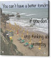 Wisdom Quote -tomorrow Yesterday Acrylic Print
