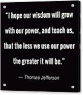 Wisdom Will Grow Acrylic Print