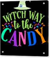 Witch Way To The Candy Halloween Funny Humor Colorful Acrylic Print