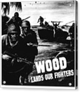 Wood Lands Our Fighters Acrylic Print