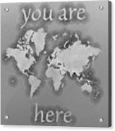 World Map Zona You Are Here In Black And White Acrylic Print
