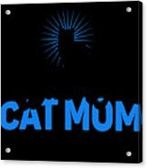 Worlds Best Cat Mom Acrylic Print