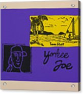 Yankee Joe Acrylic Print