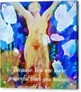 You Are Powerful Acrylic Print