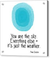 You Are The Sky Acrylic Print